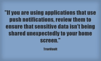 If you are using applications that use push notifications, review them to  ensure that sensitive