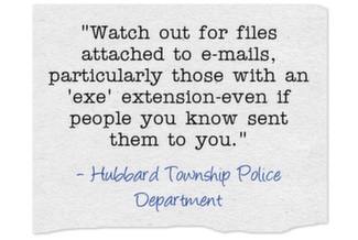 Watch out for files attached to e-mails, particularly those with an 'exe' extension-even if people you know sent them to you.