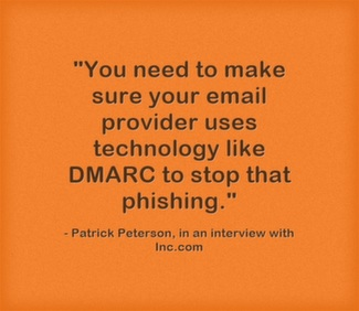You need to make sure your email provider uses technology like DMARC to stop that phishing.