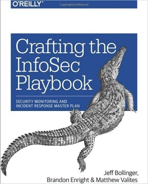 Crafting the InfoSec Playbook: Security Monitoring and Incident Response Master Plan (1st Edition)