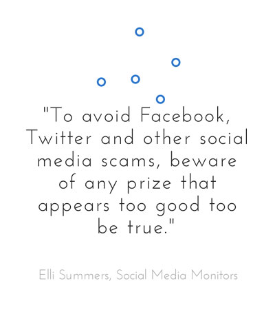 To avoid Facebook, Twitter and other social media scams, beware of any prize that appears too good too be true.