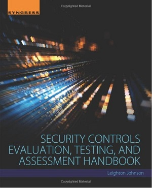 Security Controls Evaluation, Testing, and Assessment Handbook (1st Edition)