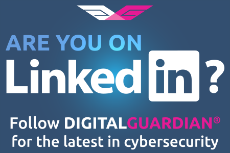 Follow Digital Guardian on LinkedIn